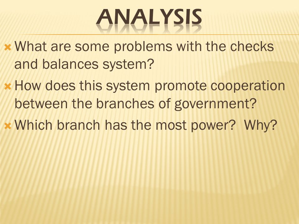 What are some problems with the checks and balances system.