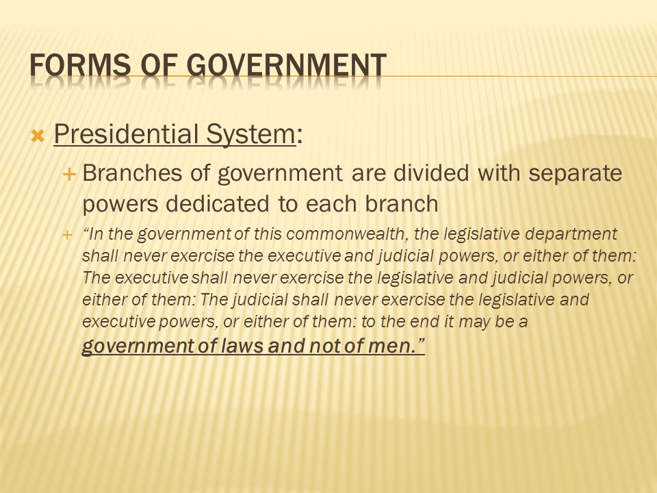 Presidential System: Branches of government are divided with separate powers dedicated to each branch In the government of this commonwealth, the legi