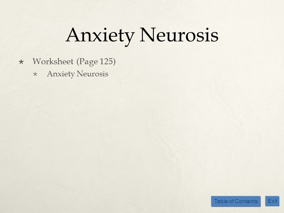 Table of Contents Exit Anxiety Neurosis Worksheet (Page 125) Anxiety Neurosis