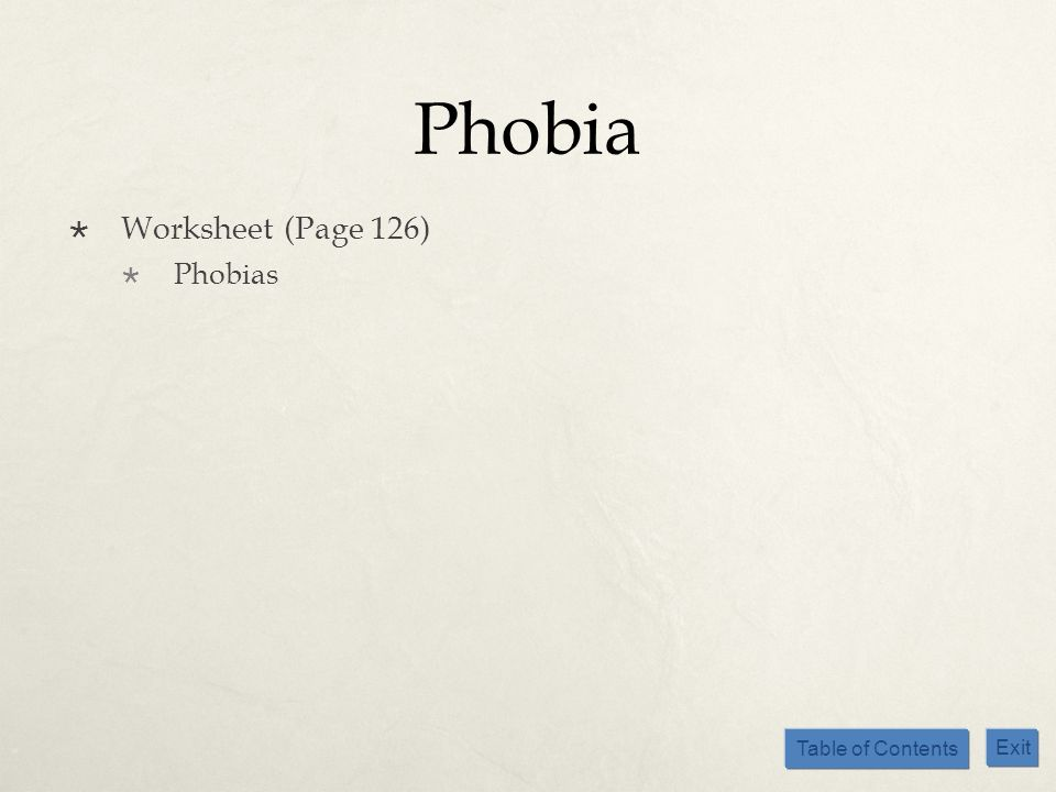 Table of Contents Exit Phobia Worksheet (Page 126) Phobias