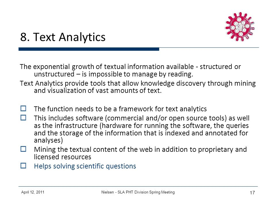 April 12, 2011Nielsen - SLA PHT Division Spring Meeting 17 8. Text Analytics The exponential growth of textual information available - structured or u