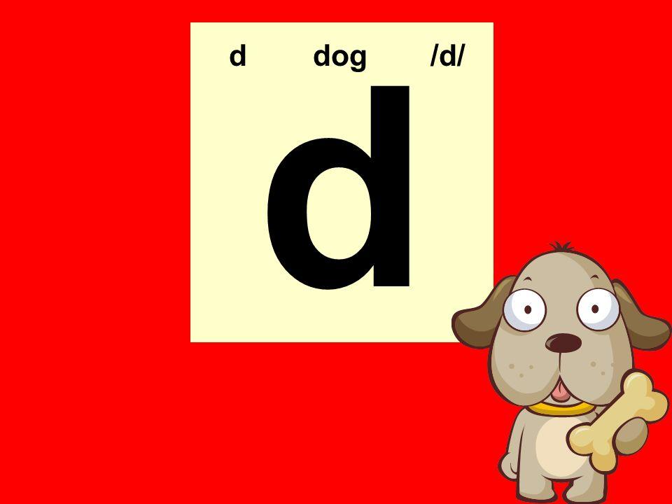 d d dog /d/