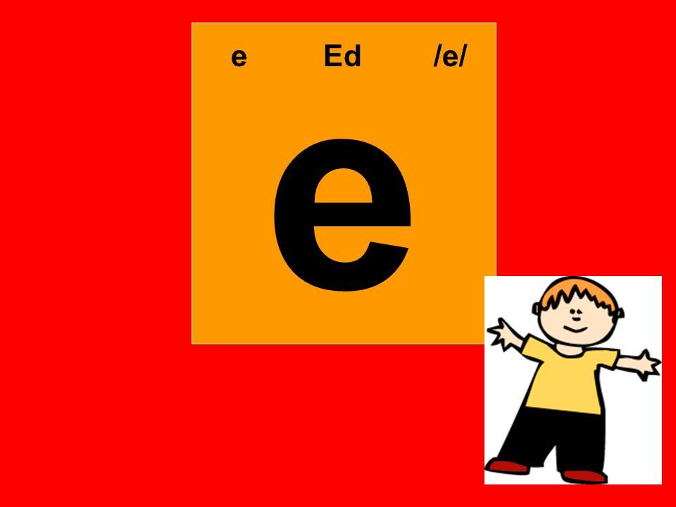 e e Ed /e/