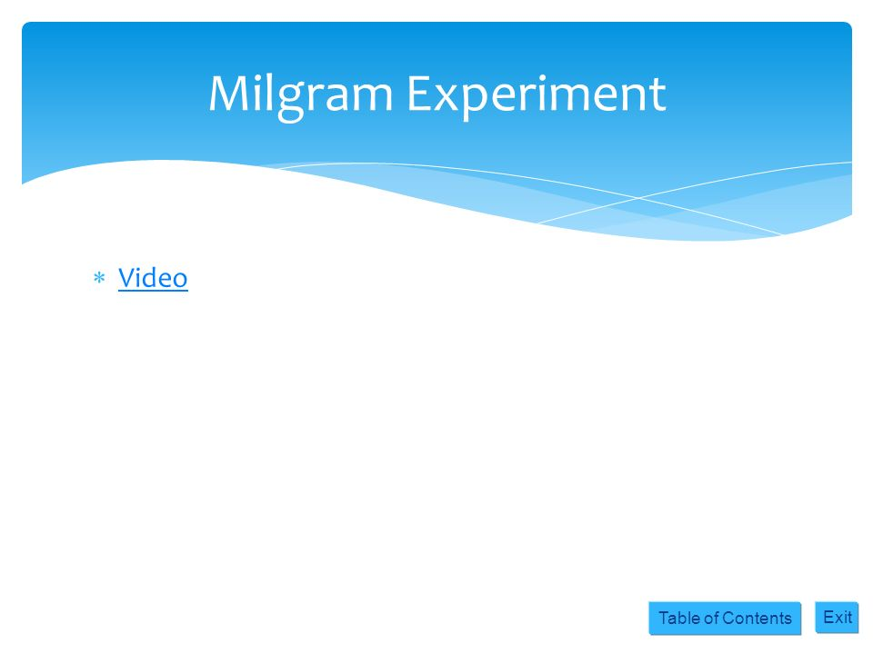 Table of Contents Exit Milgram Experiment Video