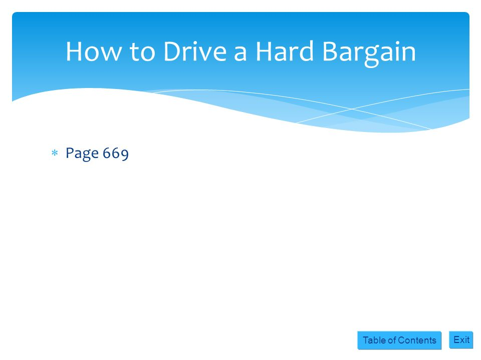 Table of Contents Exit Page 669 How to Drive a Hard Bargain