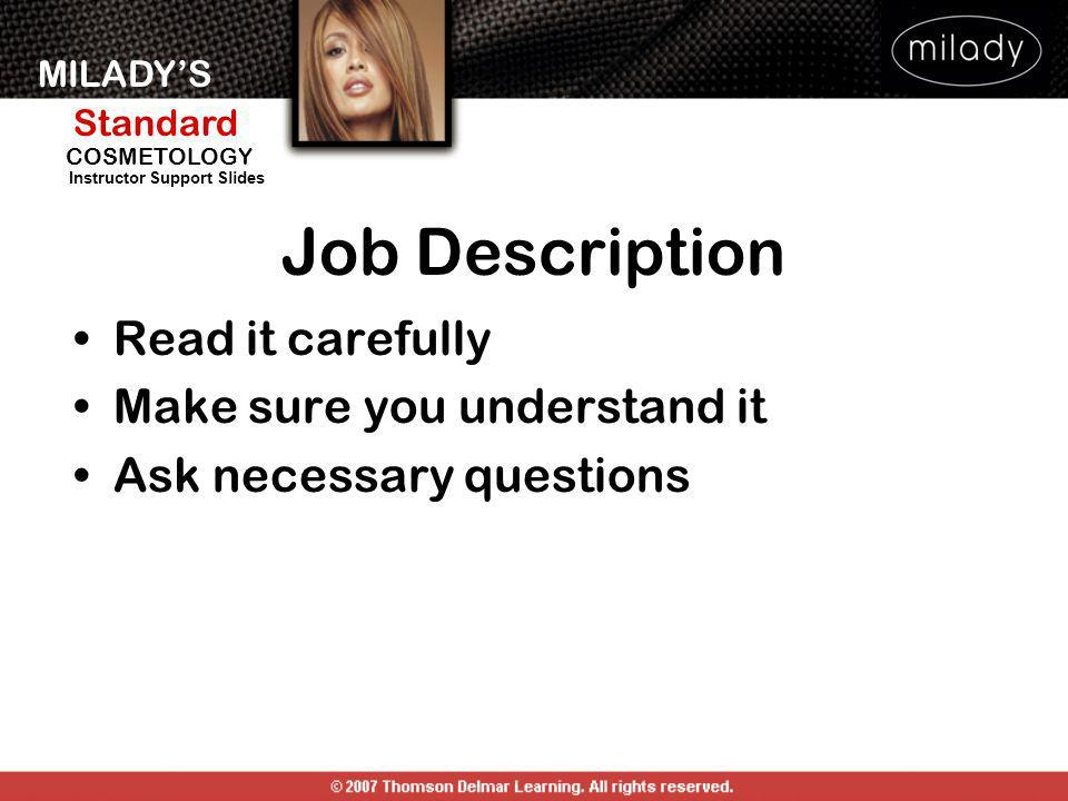 MILADYS Standard Instructor Support Slides COSMETOLOGY Job Description Read it carefully Make sure you understand it Ask necessary questions