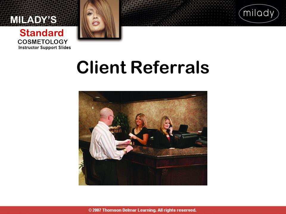 MILADYS Standard Instructor Support Slides COSMETOLOGY Client Referrals