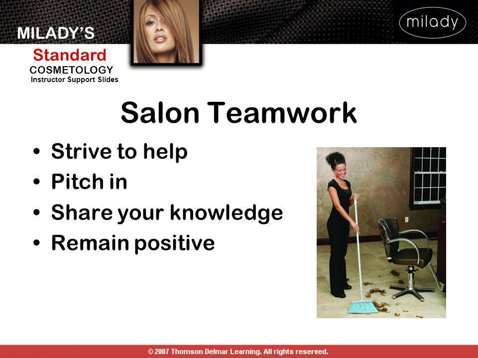 MILADYS Standard Instructor Support Slides COSMETOLOGY Salon Teamwork Strive to help Pitch in Share your knowledge Remain positive