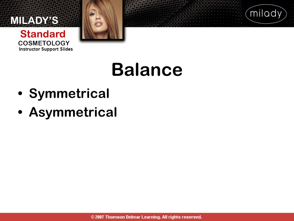MILADYS Standard Instructor Support Slides COSMETOLOGY Balance Symmetrical Asymmetrical