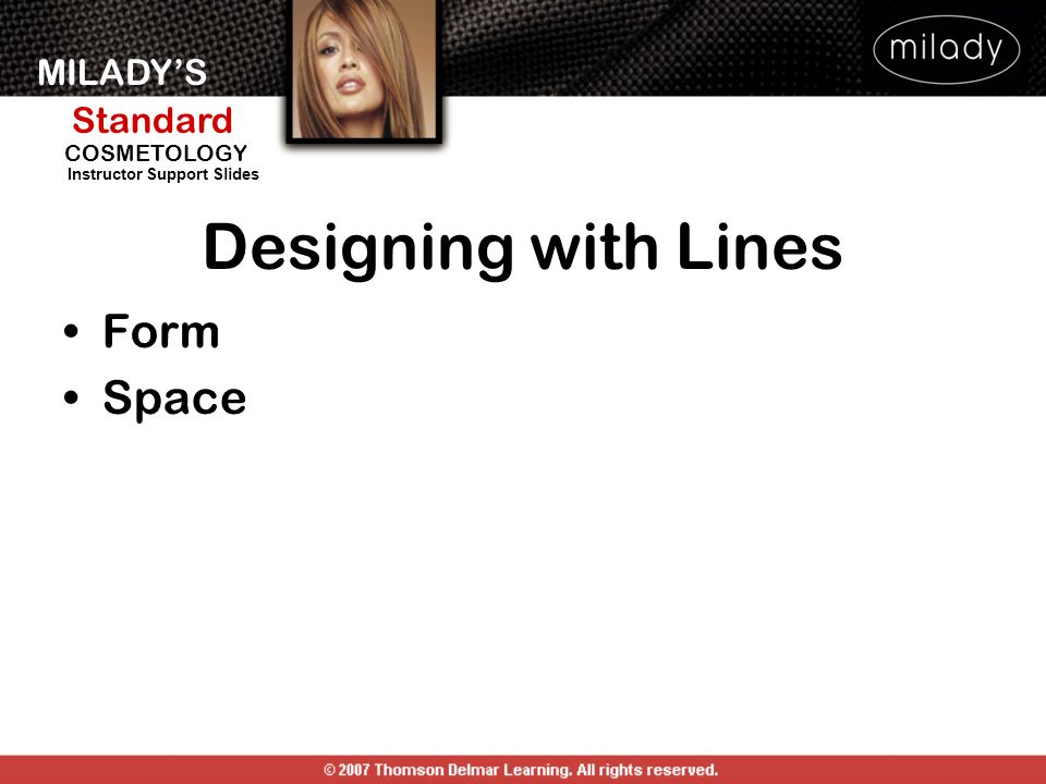 MILADYS Standard Instructor Support Slides COSMETOLOGY Form Space Designing with Lines