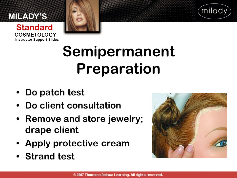 MILADYS Standard Instructor Support Slides COSMETOLOGY Semipermanent Preparation Do patch test Do client consultation Remove and store jewelry; drape