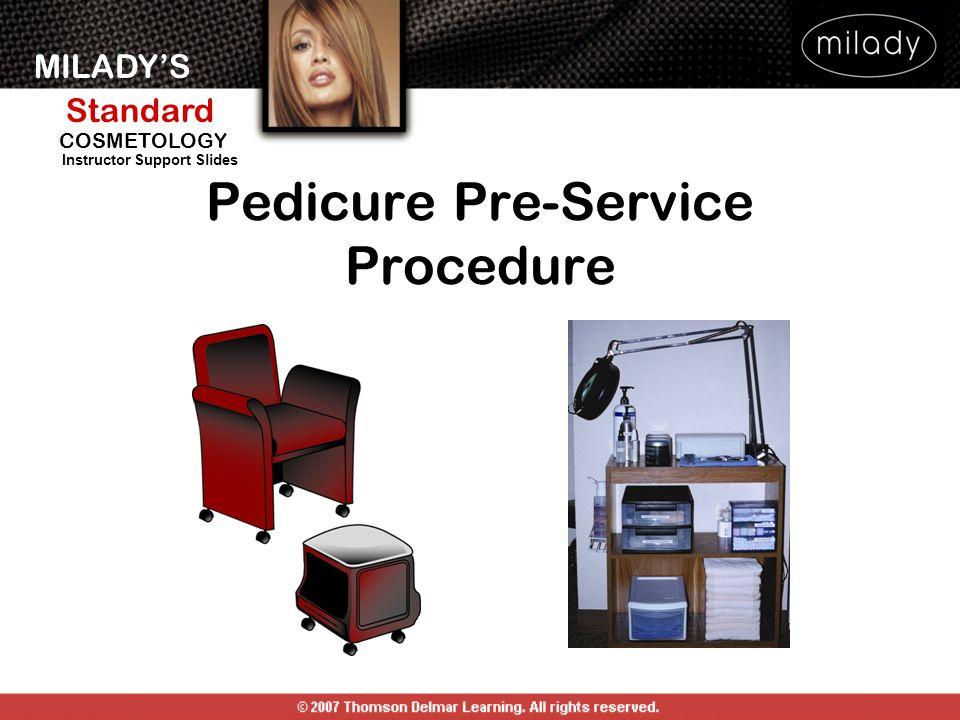MILADYS Standard Instructor Support Slides COSMETOLOGY Pedicure Pre-Service Procedure