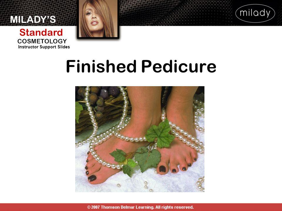 MILADYS Standard Instructor Support Slides COSMETOLOGY Finished Pedicure