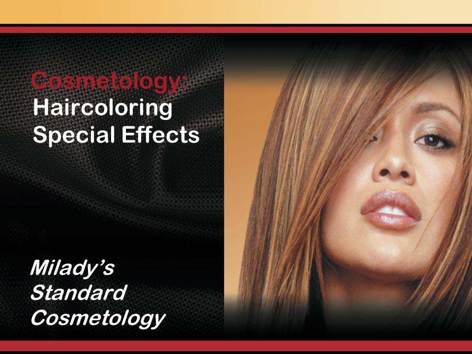 Haircoloring Special Effects Miladys Standard Cosmetology Cosmetology:
