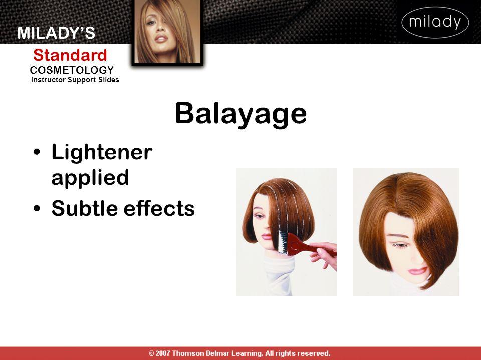 MILADYS Standard Instructor Support Slides COSMETOLOGY Balayage Lightener applied Subtle effects