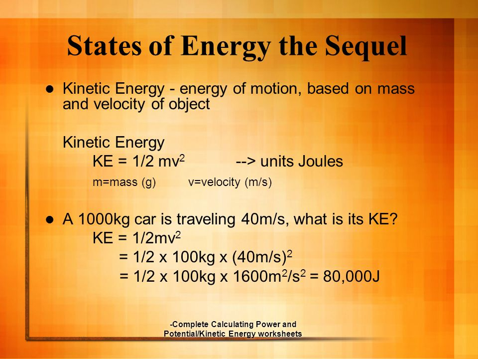 -Complete Calculating Power and Potential/Kinetic Energy worksheets States of Energy the Sequel Kinetic Energy - energy of motion, based on mass and v