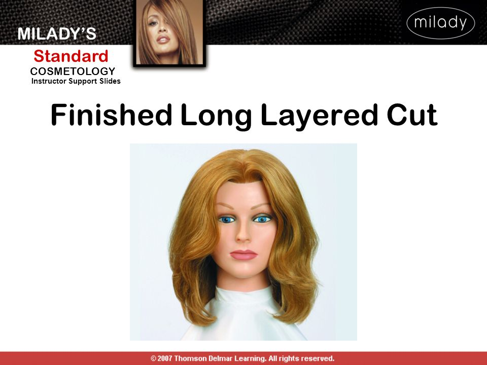 MILADYS Standard Instructor Support Slides COSMETOLOGY Finished Long Layered Cut