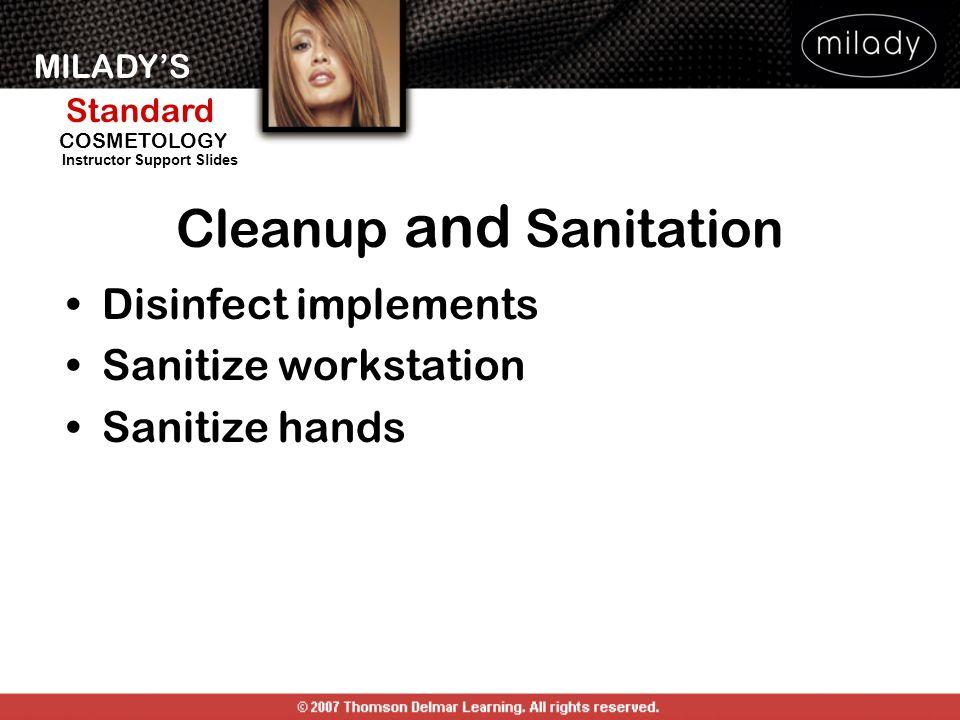 MILADYS Standard Instructor Support Slides COSMETOLOGY Cleanup and Sanitation Disinfect implements Sanitize workstation Sanitize hands