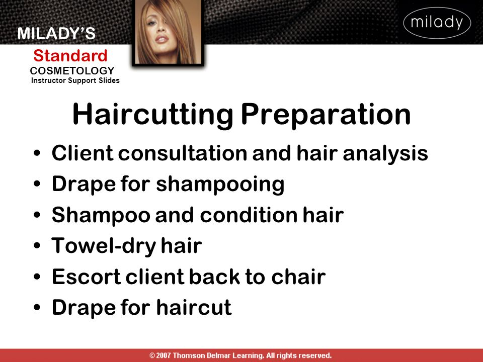 MILADYS Standard Instructor Support Slides COSMETOLOGY Haircutting Preparation Client consultation and hair analysis Drape for shampooing Shampoo and