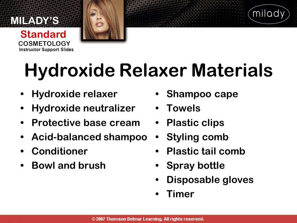 MILADYS Standard Instructor Support Slides COSMETOLOGY Hydroxide Relaxer Materials Hydroxide relaxer Hydroxide neutralizer Protective base cream Acid-
