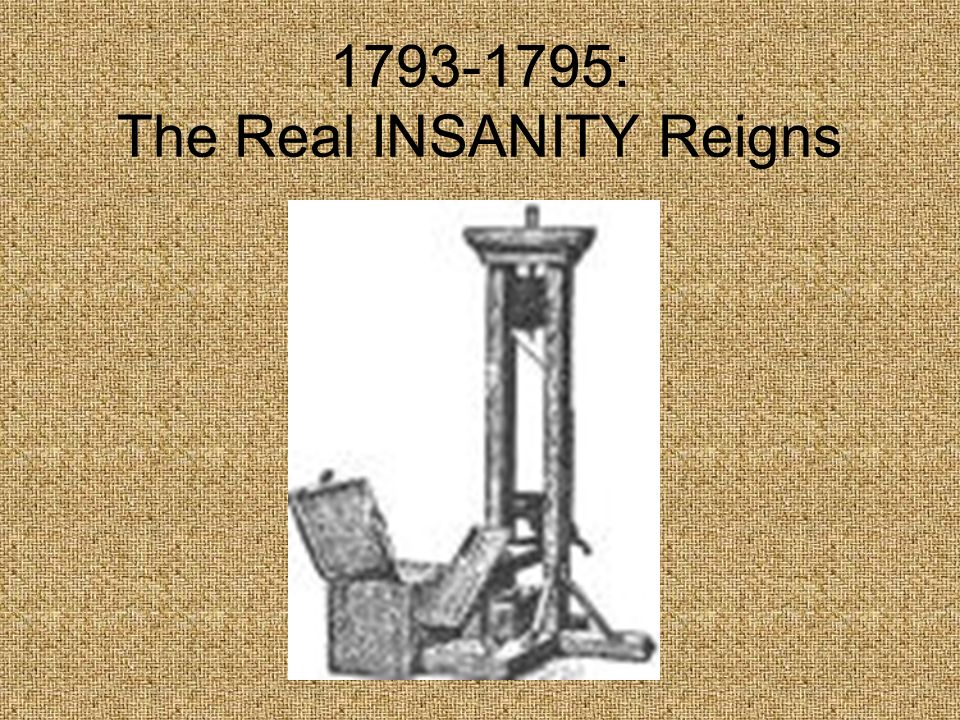 1793-1795: The Real INSANITY Reigns