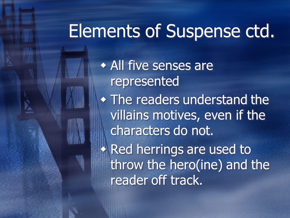 Elements of Suspense ctd.