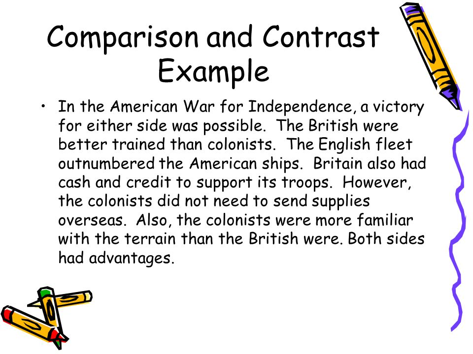 Comparison and Contrast Example In the American War for Independence, a victory for either side was possible.