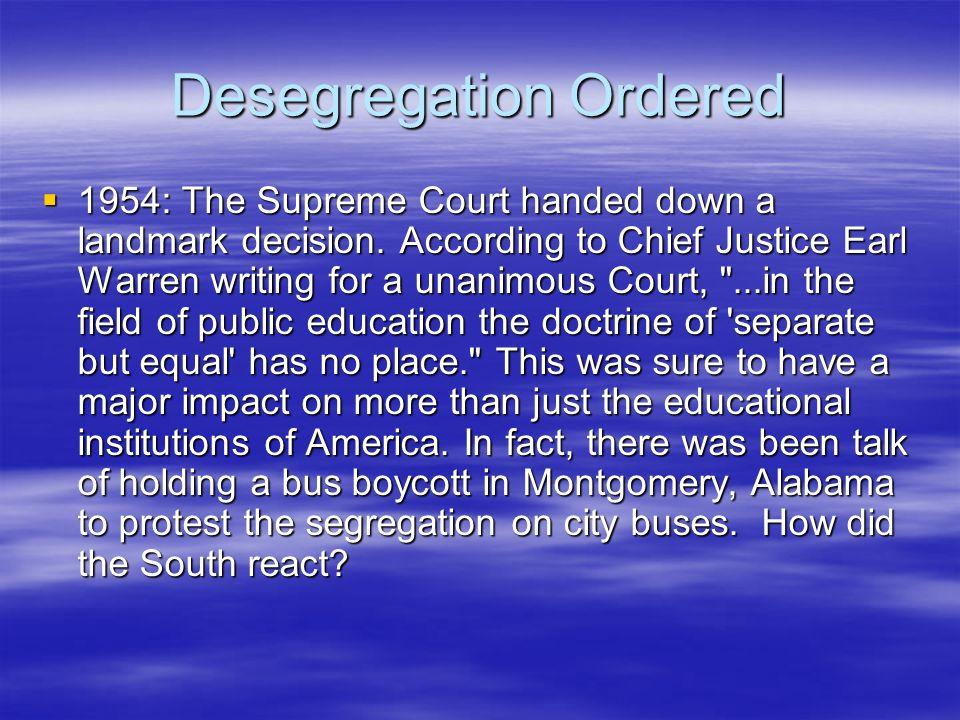 Desegregation Ordered 1954: The Supreme Court handed down a landmark decision.