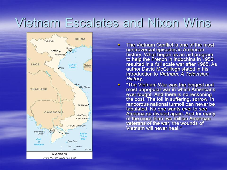 Vietnam Escalates and Nixon Wins The Vietnam Conflict is one of the most controversial episodes in American history.