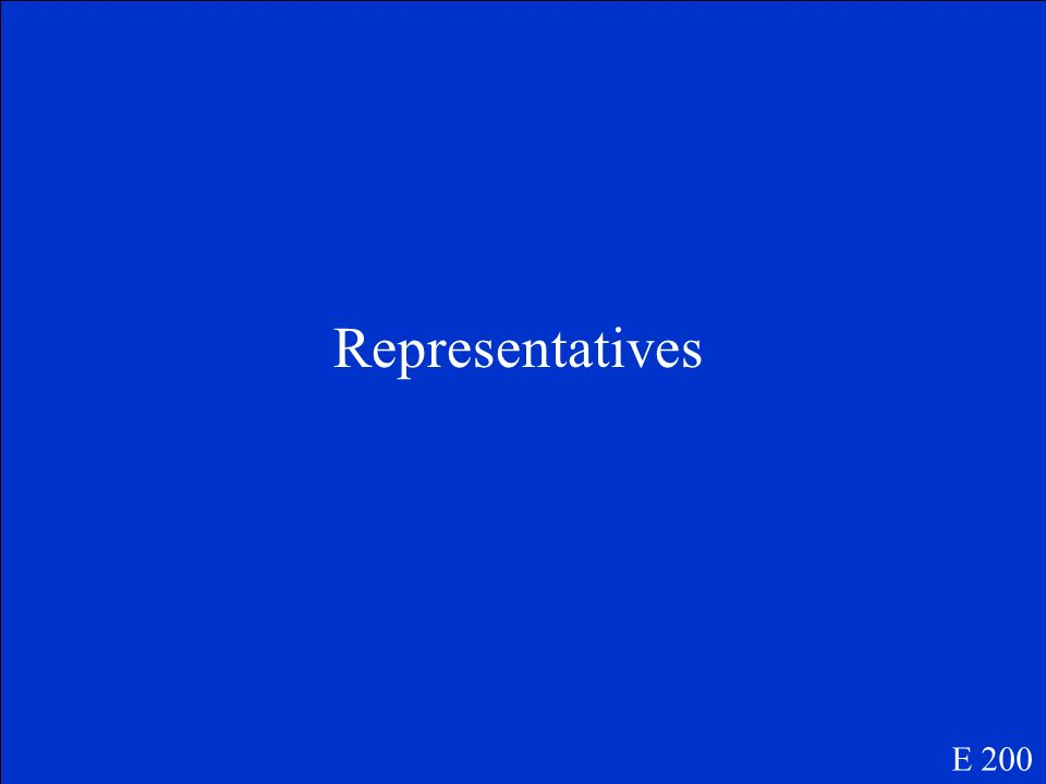 They represent voters in the government. E 200