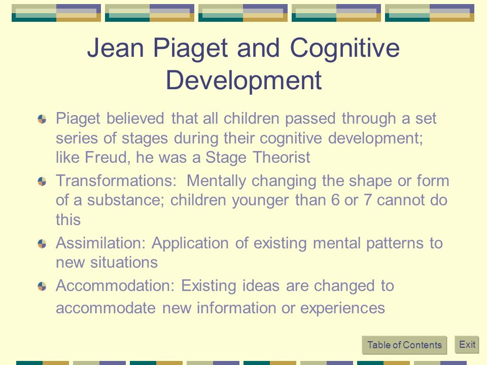 Jean Piaget and Cognitive Development Piaget believed that all children passed through a set series of stages during their cognitive development; like