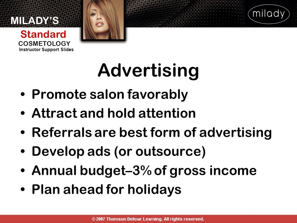 MILADYS Standard Instructor Support Slides COSMETOLOGY Advertising Promote salon favorably Attract and hold attention Referrals are best form of adver