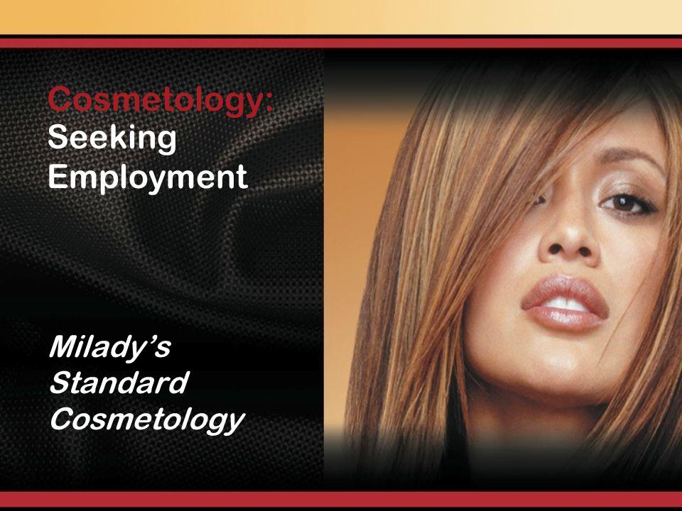 Seeking Employment Miladys Standard Cosmetology Cosmetology: