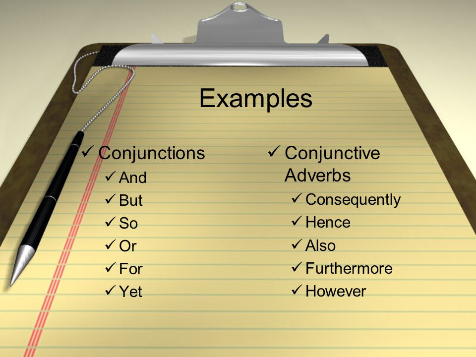 Examples Conjunctions And But So Or For Yet Conjunctive Adverbs Consequently Hence Also Furthermore However