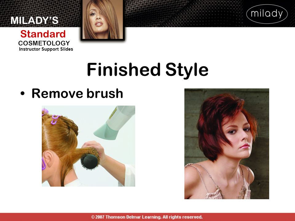 MILADYS Standard Instructor Support Slides COSMETOLOGY Finished Style Remove brush