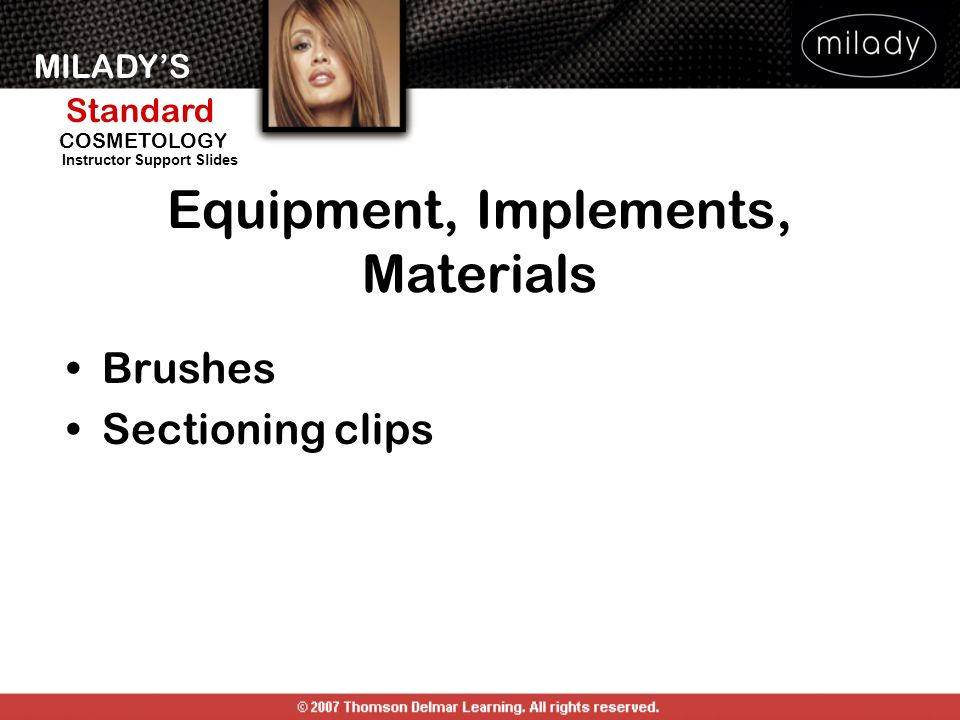 MILADYS Standard Instructor Support Slides COSMETOLOGY Equipment, Implements, Materials Brushes Sectioning clips