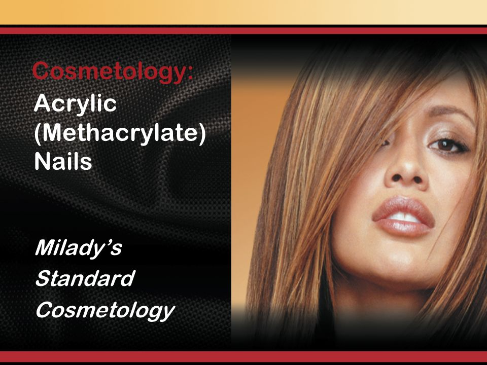 MILADYS Standard Instructor Support Slides COSMETOLOGY Shape and refine nail enhancement Buff nail enhancement Apply nail oil Acrylic Over Tips