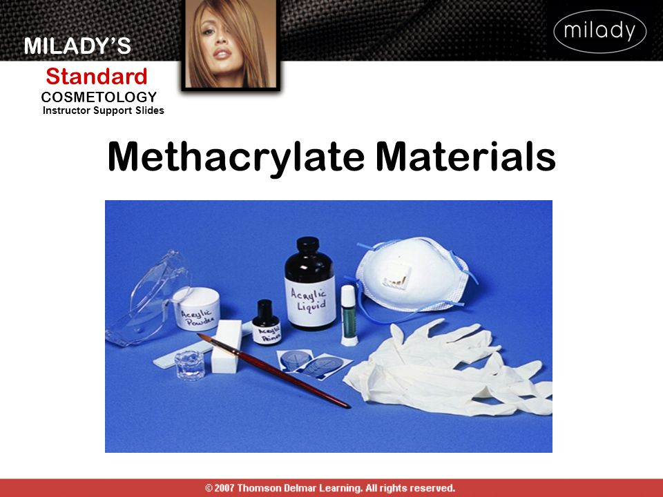 MILADYS Standard Instructor Support Slides COSMETOLOGY Methacrylate Materials