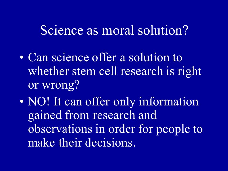 Science as moral solution.