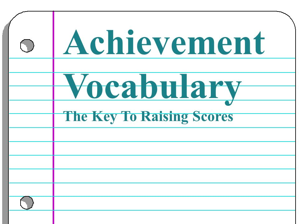 Achievement Vocabulary The Key To Raising Scores