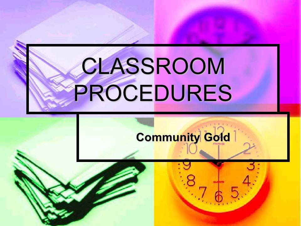 CLASSROOM PROCEDURES Community Gold