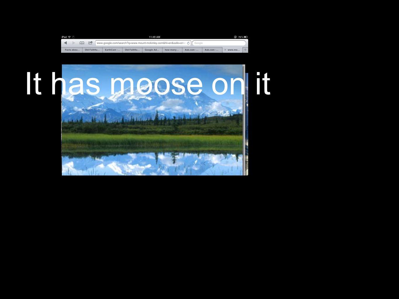 It has moose on it