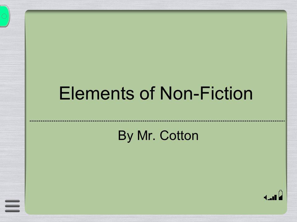 Elements of Non-Fiction By Mr. Cotton