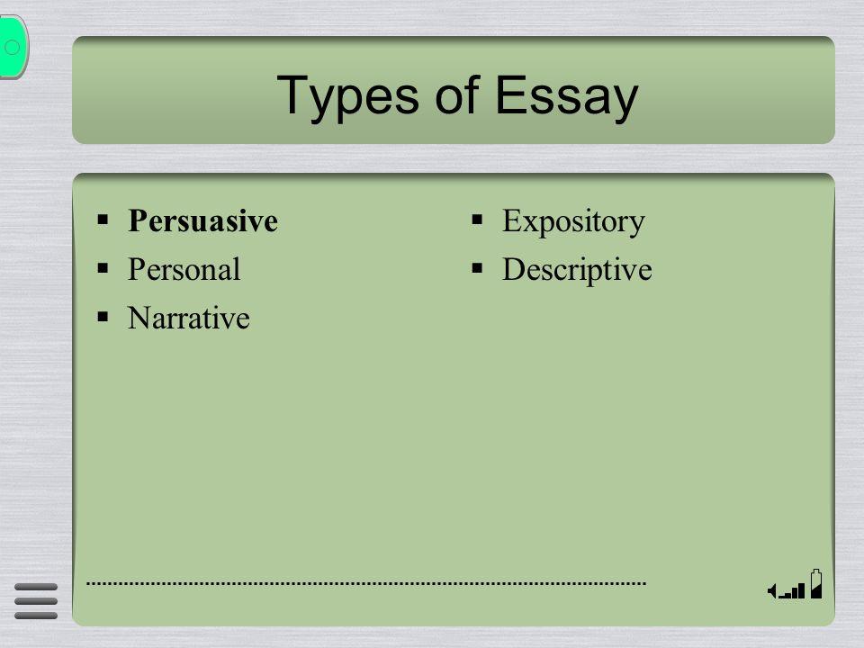 Types of Essay Persuasive Personal Narrative Expository Descriptive