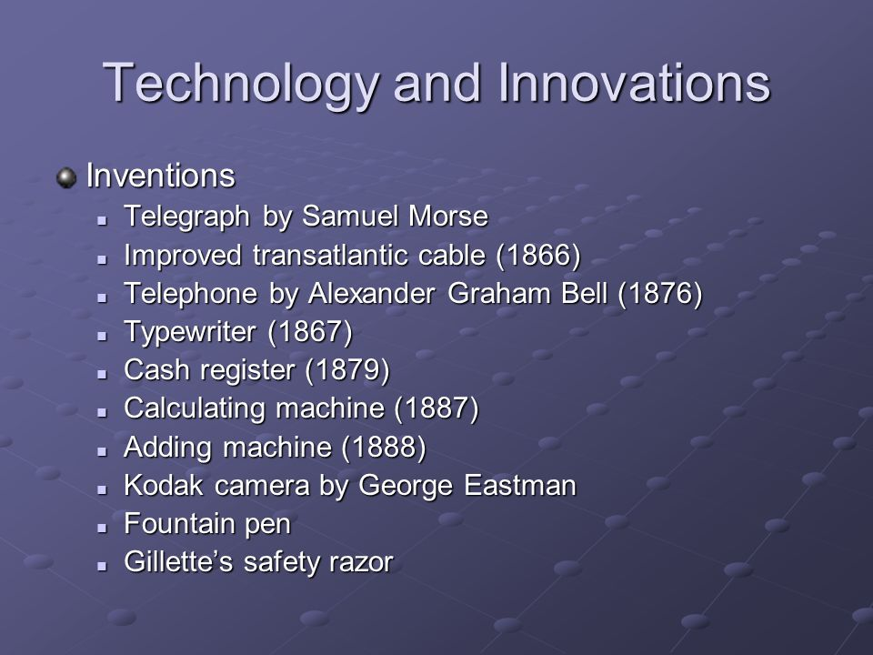 Technology and Innovations Inventions Telegraph by Samuel Morse Telegraph by Samuel Morse Improved transatlantic cable (1866) Improved transatlantic c