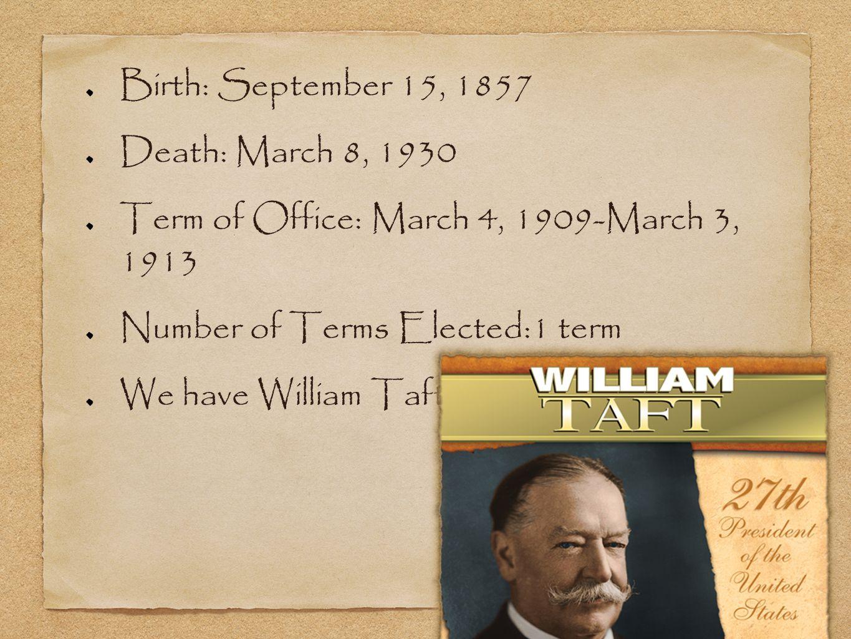 William Howard Taft was born in Cincinnati, Ohio.