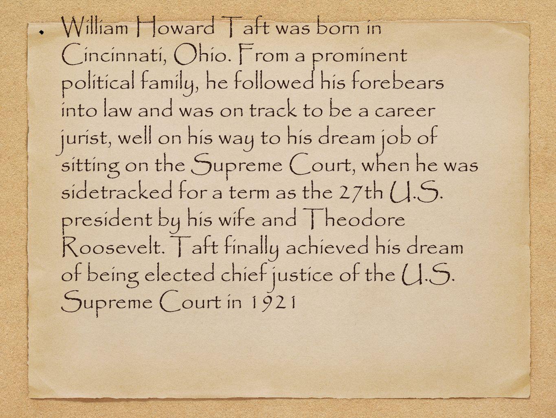 William Howard Taft, was one of six children of Louisa Maria Torrey and Alphonso Taft.