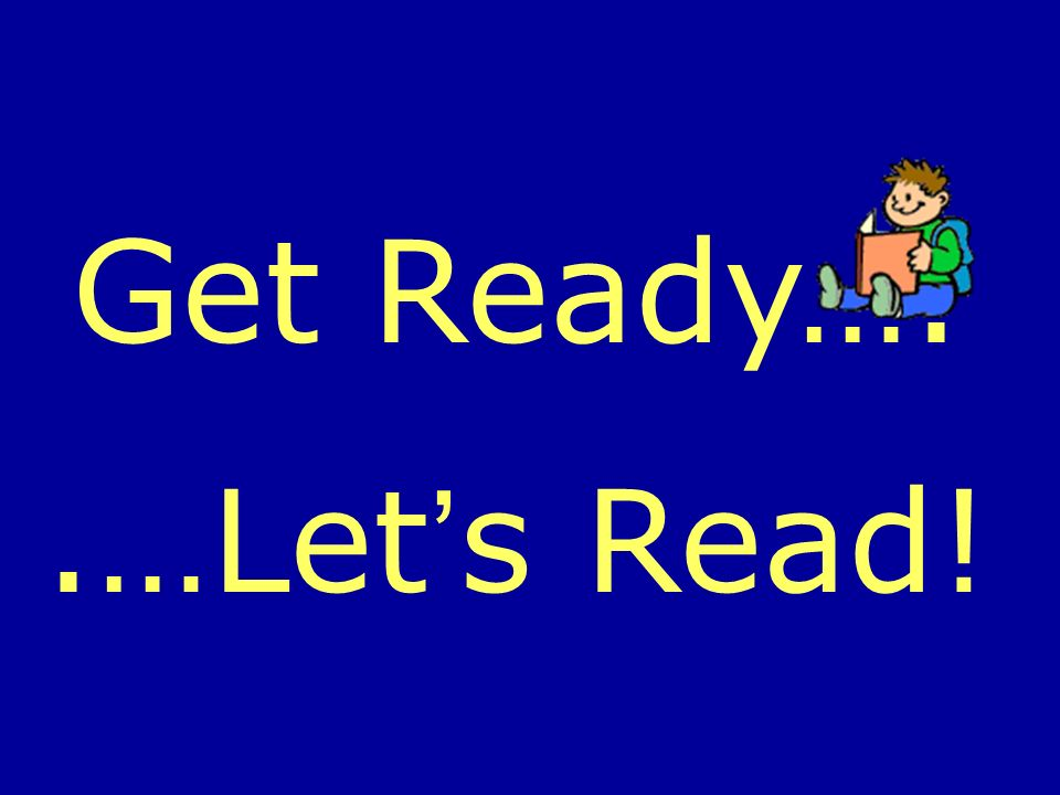 Get Ready…..…Lets Read!