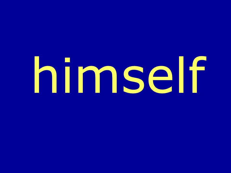 himself
