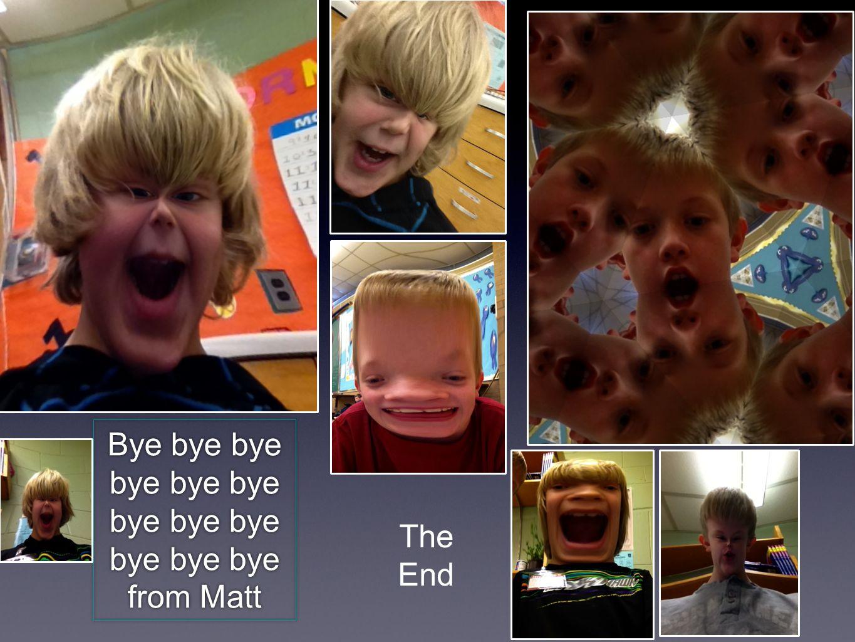 The End Bye bye bye bye bye bye bye bye bye bye bye bye from Matt